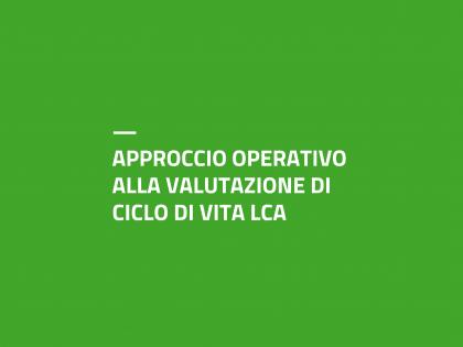 APPROCCIO OPERATIVO ALLA VALUTAZIONE DI CICLO DI VITA LCA