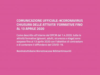 #CORONAVIRUS: CHIUSURA ATTIVITA' FORMATIVE FINO AL 13 APRILE 2020